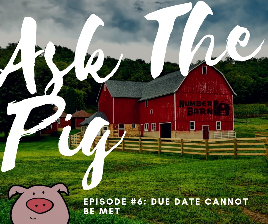 Episode #6: Due Date Cannot Be Met